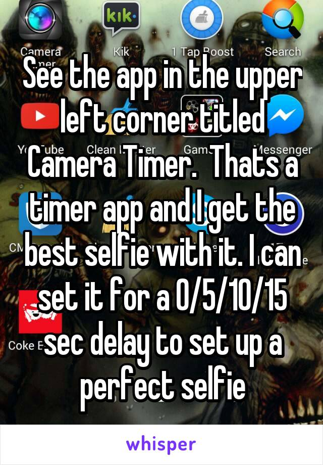 See the app in the upper left corner titled Camera Timer.  Thats a timer app and I get the best selfie with it. I can set it for a 0/5/10/15 sec delay to set up a perfect selfie