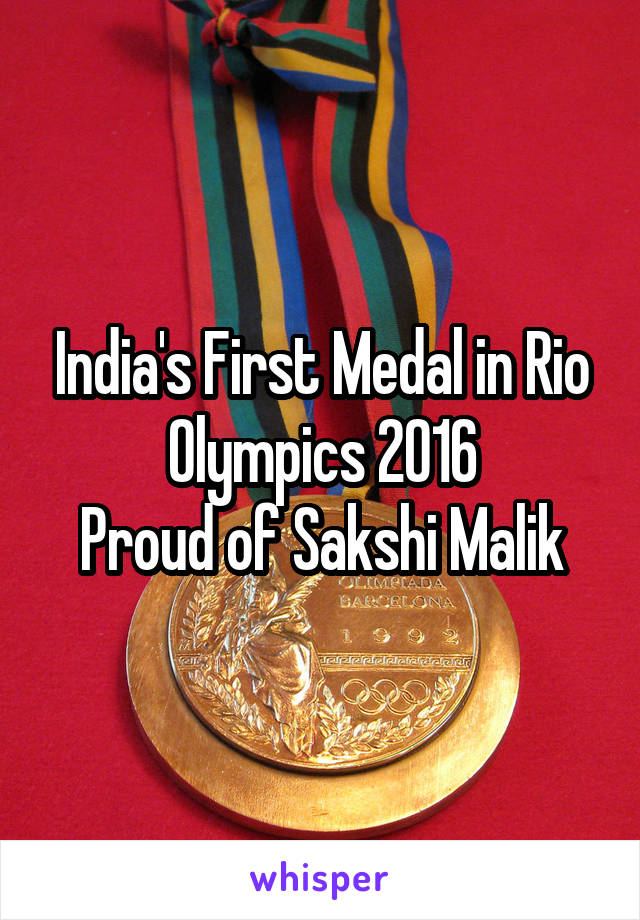 India's First Medal in Rio Olympics 2016 Proud of Sakshi Malik