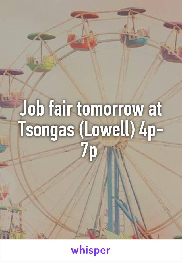 Job fair tomorrow at Tsongas (Lowell) 4p- 7p