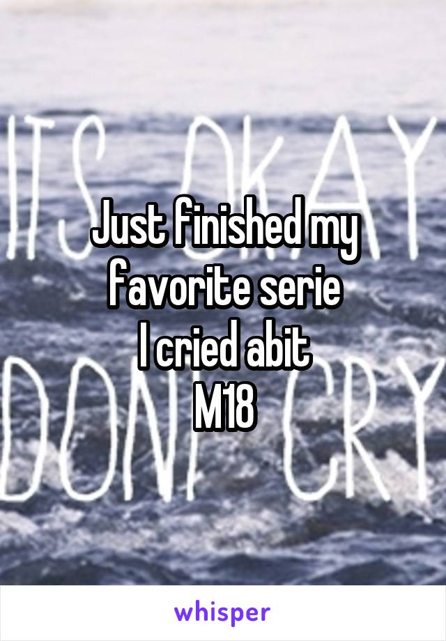 Just finished my favorite serie I cried abit M18