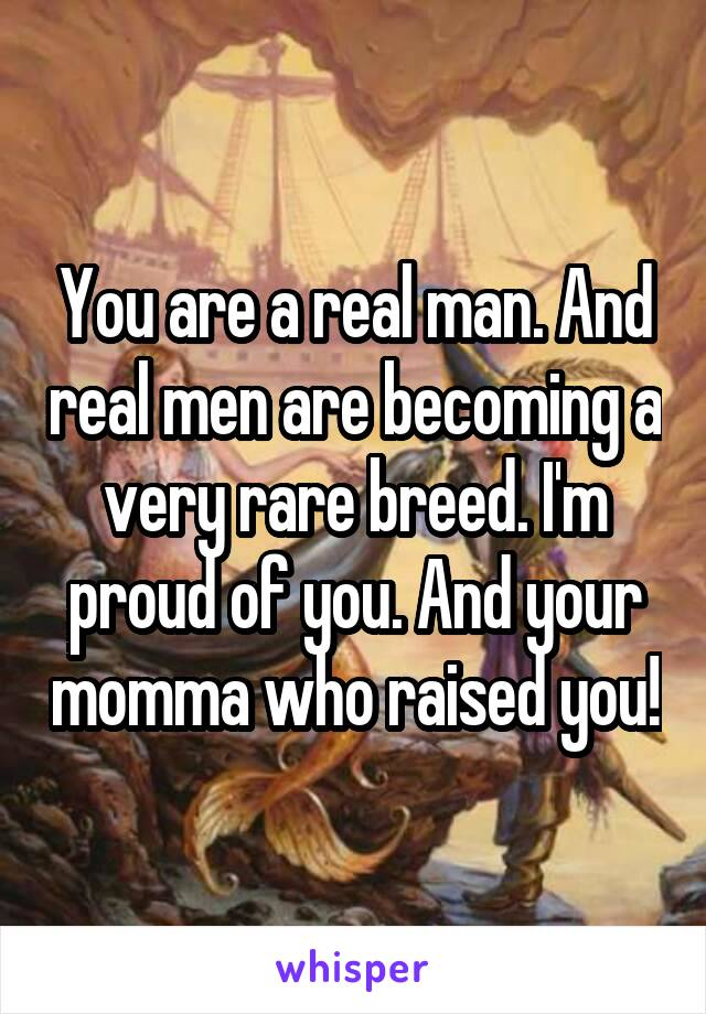 Real men breed