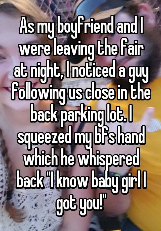As My Boyfriend And I Were Leaving The Fair At Night I