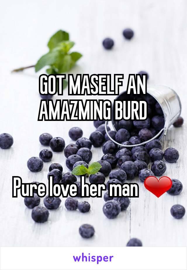 GOT MASELF AN AMAZMING BURD   Pure love her man ❤