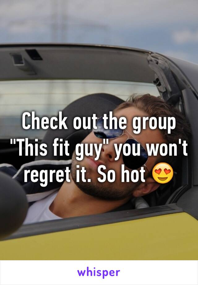 """Check out the group """"This fit guy"""" you won't regret it. So hot 😍"""