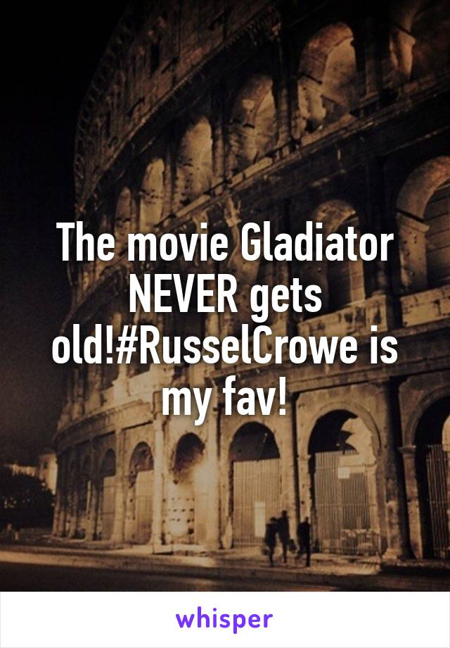 The movie Gladiator NEVER gets old!#RusselCrowe is my fav!