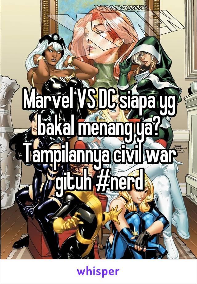 Marvel VS DC siapa yg bakal menang ya? Tampilannya civil war gituh #nerd