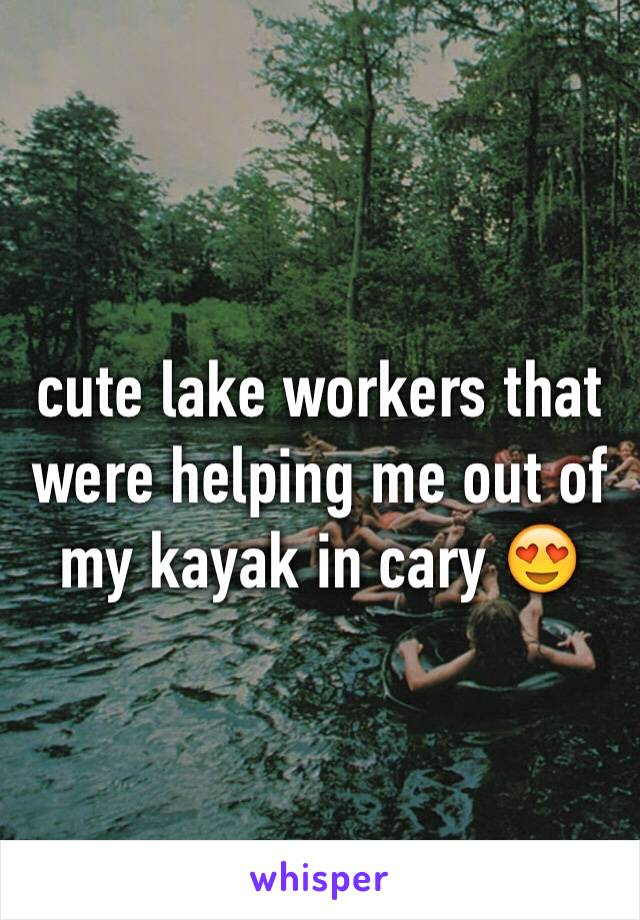 cute lake workers that were helping me out of my kayak in cary 😍