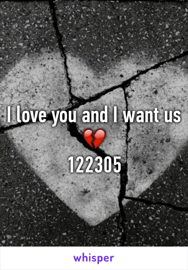 I love you and I want us 💔 122305