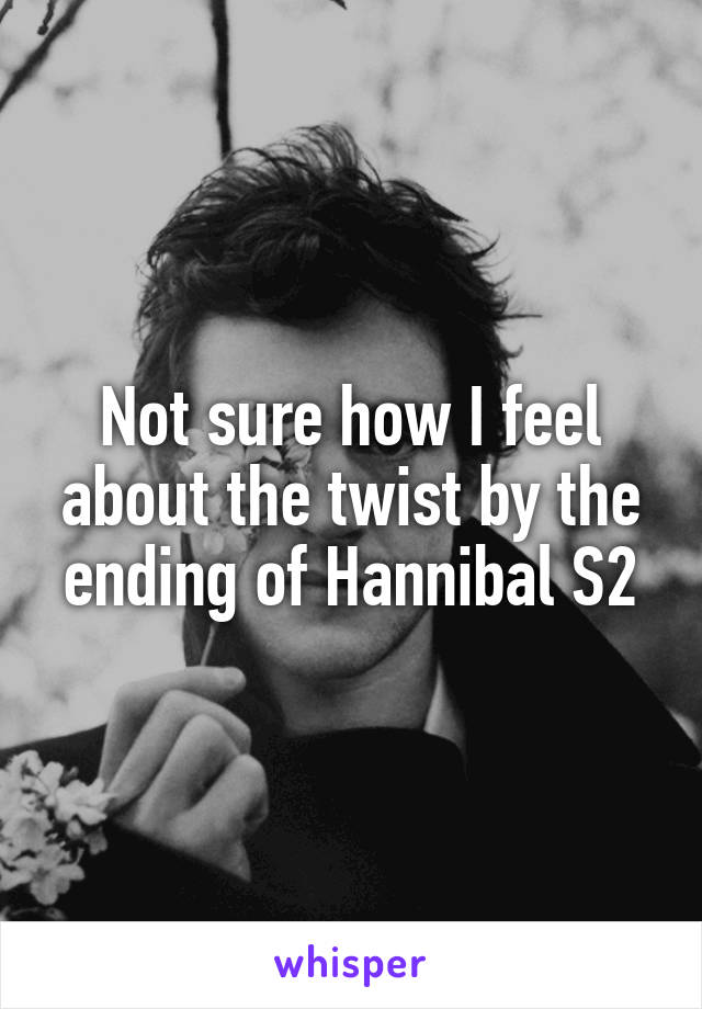 Not sure how I feel about the twist by the ending of Hannibal S2