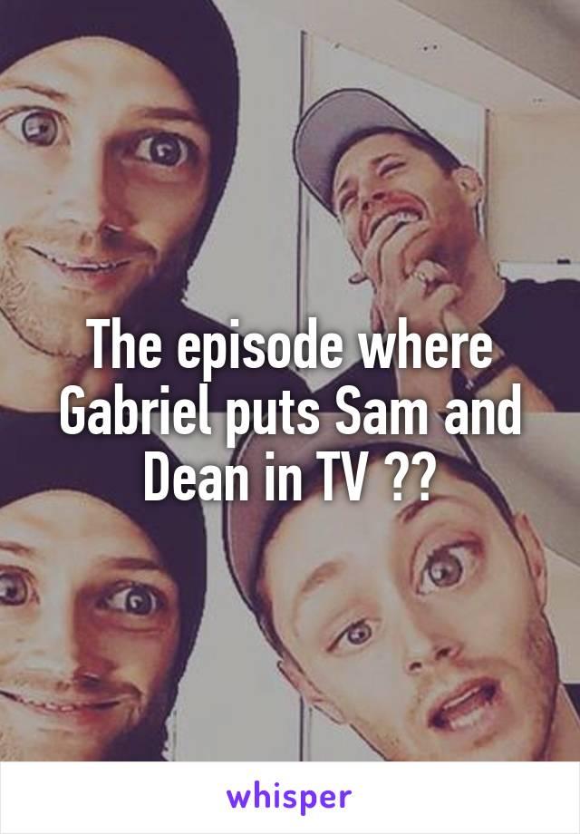 The episode where Gabriel puts Sam and Dean in TV 😍😍