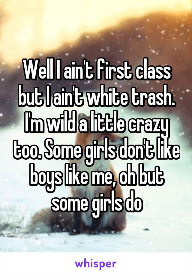 Some girls don t like boys like me