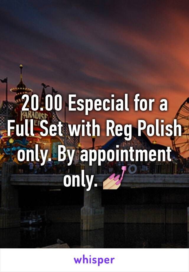 20.00 Especial for a Full Set with Reg Polish only. By appointment only. 💅🏼