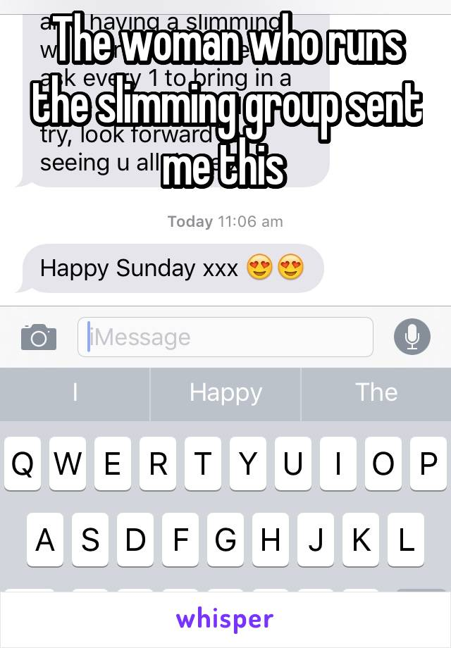 The woman who runs the slimming group sent me this
