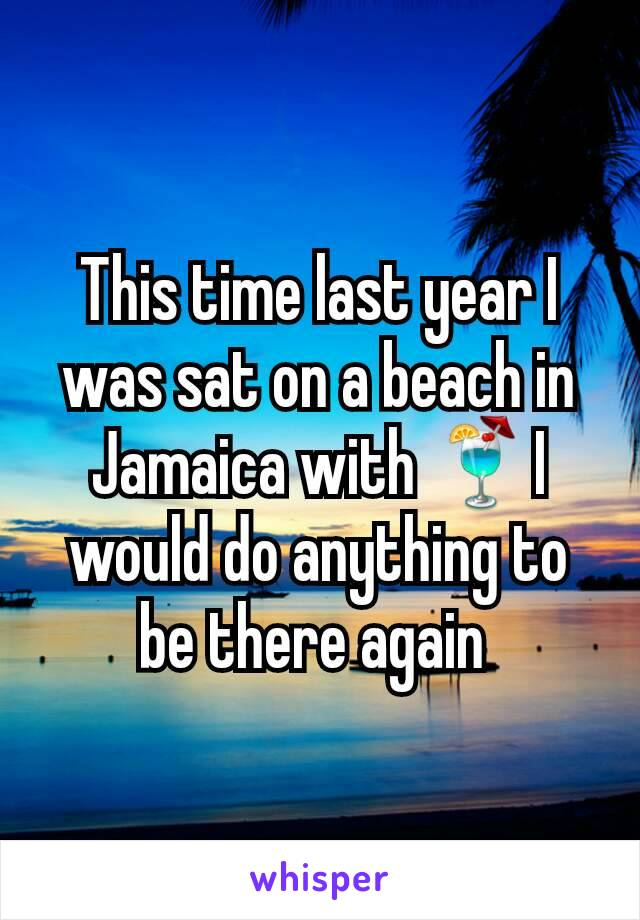 This time last year I was sat on a beach in Jamaica with 🍹I would do anything to be there again