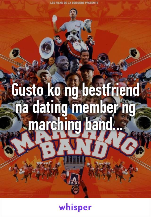 Gusto ko ng bestfriend na dating member ng marching band...