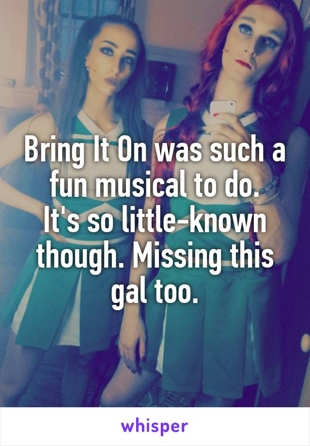 Bring It On was such a fun musical to do. It's so little-known though. Missing this gal too.