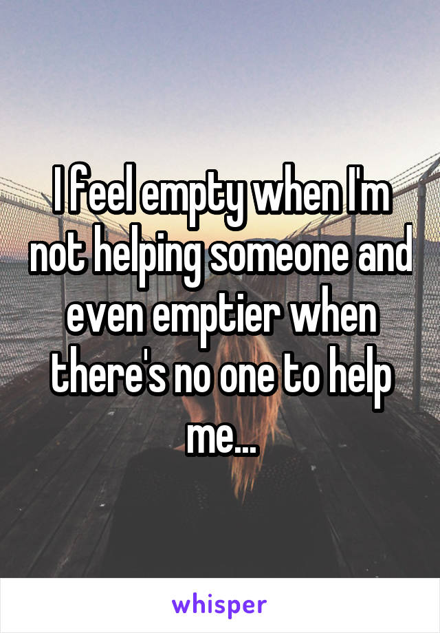 How to help someone who feels empty