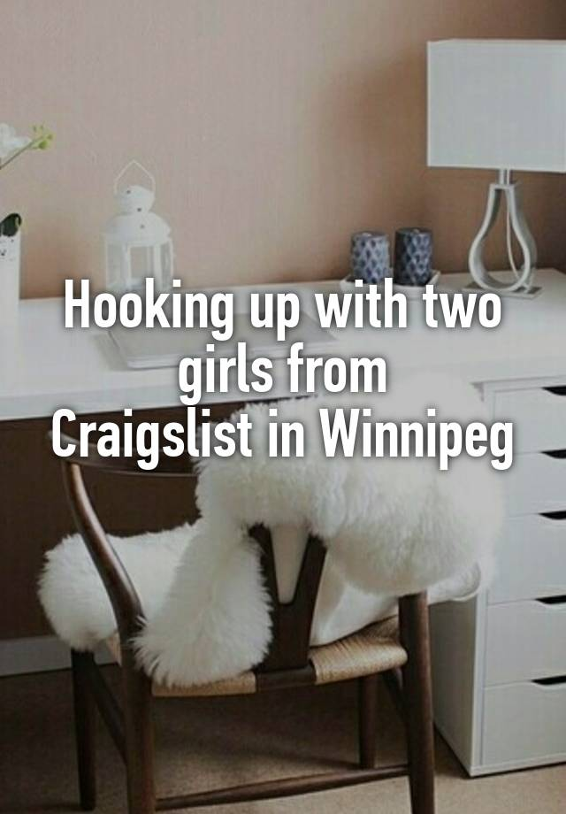 Hooking up with girls on craigslist