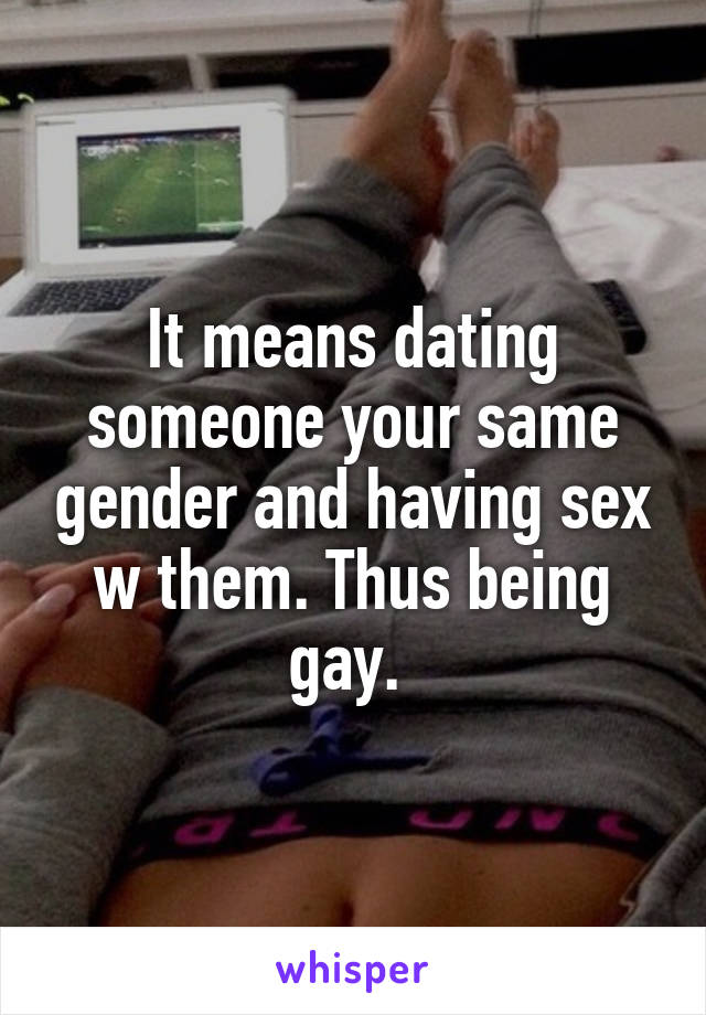 Dating same gender