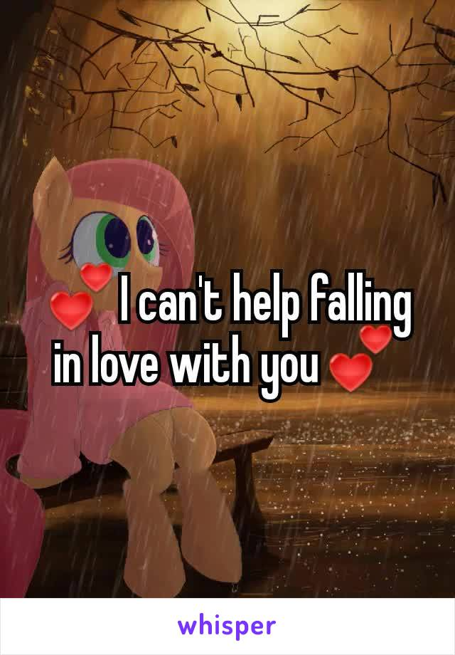 💕I can't help falling in love with you💕