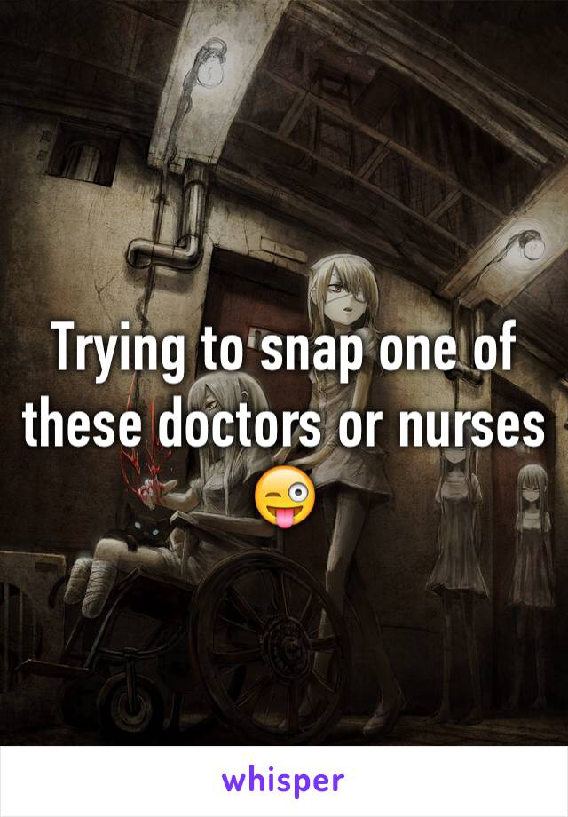 Trying to snap one of these doctors or nurses 😜