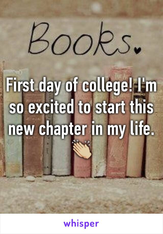 First day of college! I'm so excited to start this new chapter in my life. 👏🏼