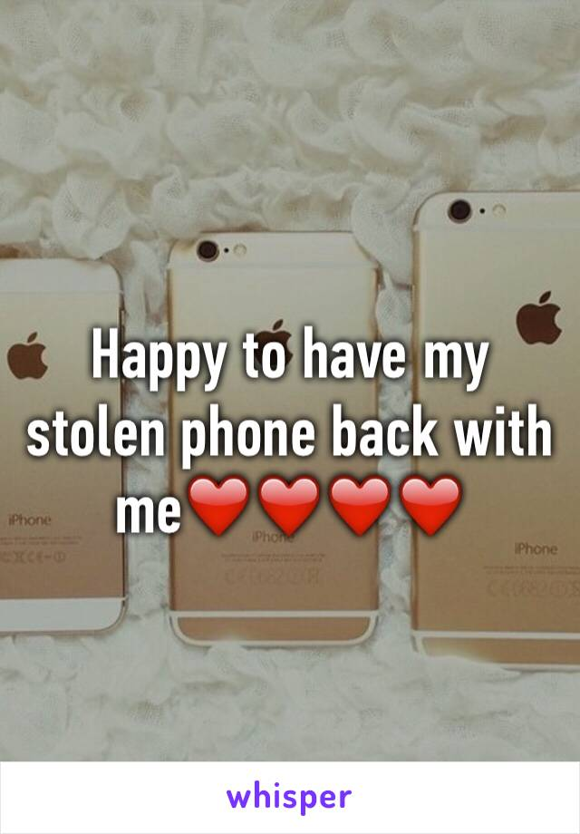 Happy to have my stolen phone back with me❤️❤️❤️❤️