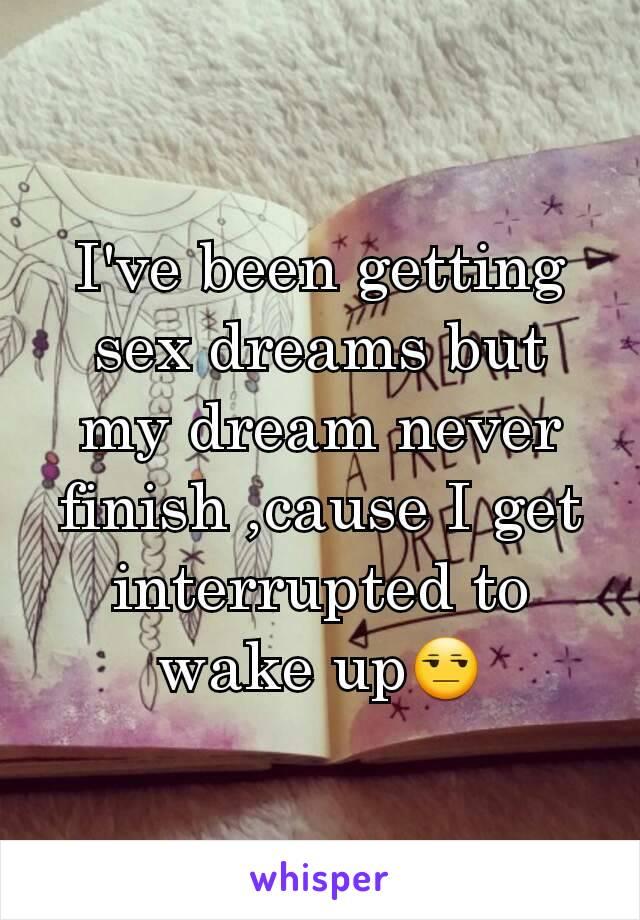Sex interrupted in dream