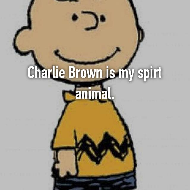 Charlie Brown is my spirt animal.