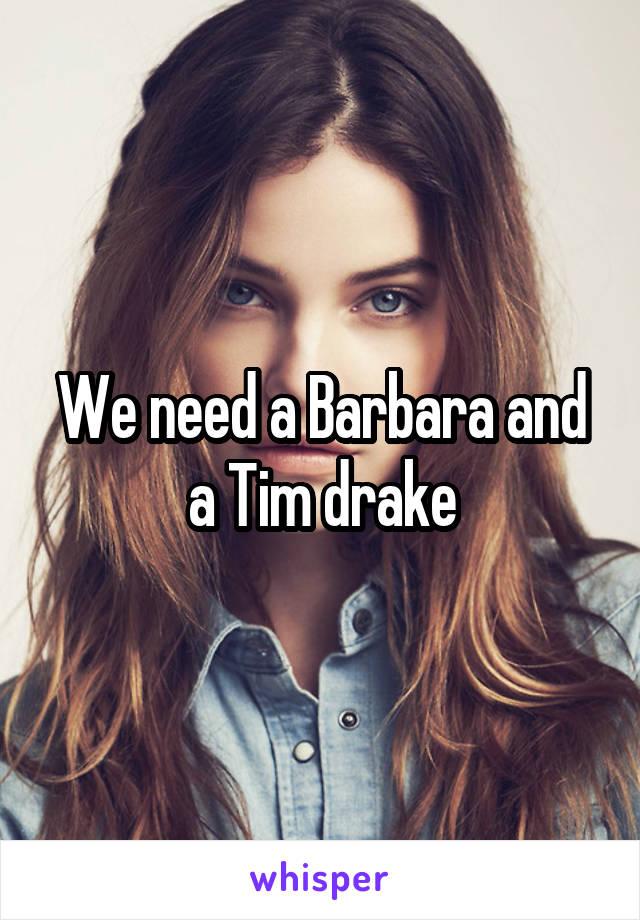 We need a Barbara and a Tim drake