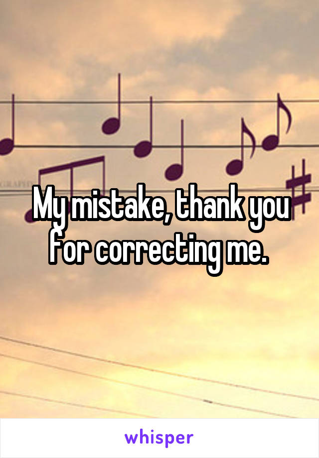 my mistake thank you for correcting me