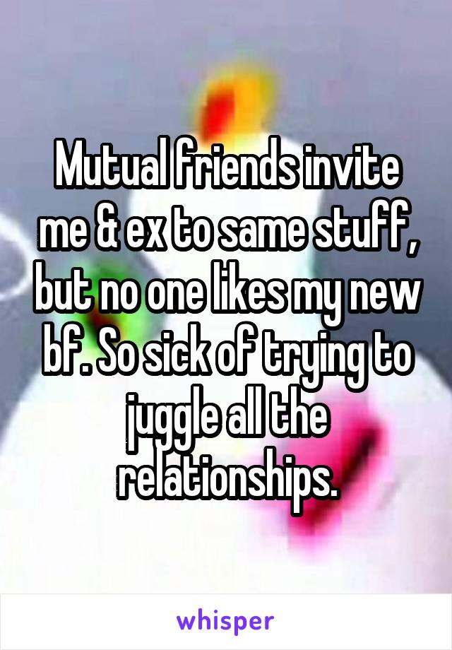 Mutual friends invite me & ex to same stuff, but no one
