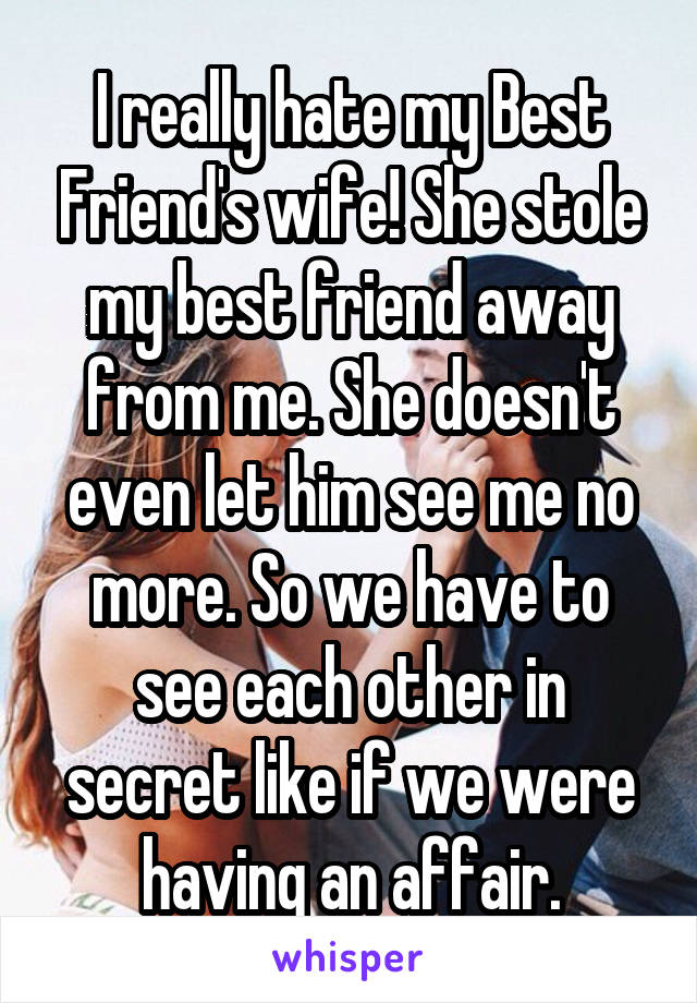 My wife had an affair with my best friend