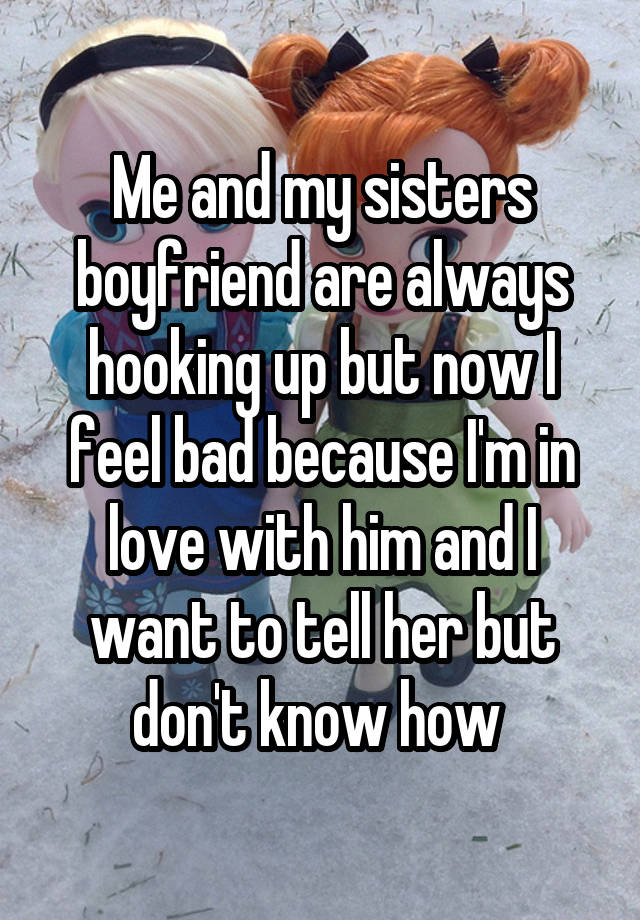 I want to hook up with my sister