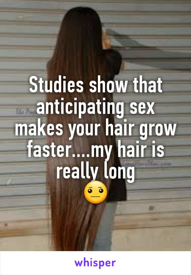 Does sex make your hair grow