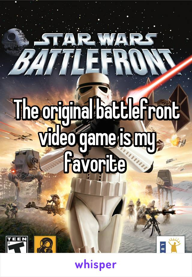 The original battlefront video game is my favorite