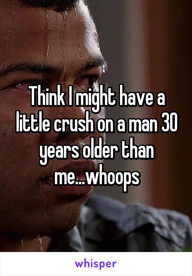 Think I might have a little crush on a man 30 years older than me...whoops