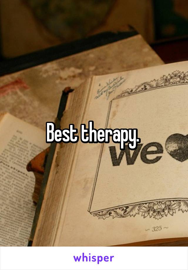 Best therapy.