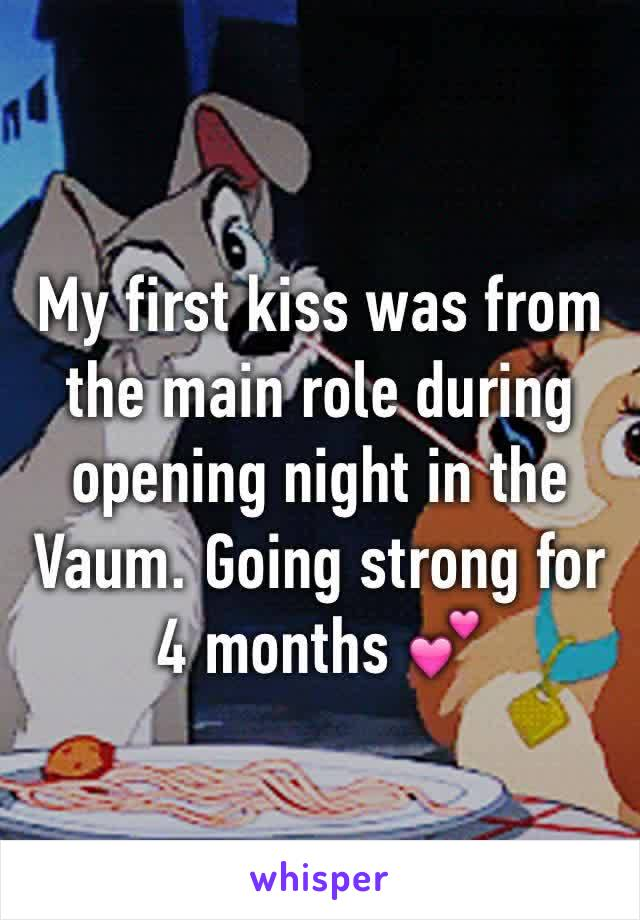 My first kiss was from the main role during opening night in the Vaum. Going strong for 4 months 💕