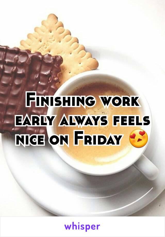Finishing work early always feels nice on Friday 😍