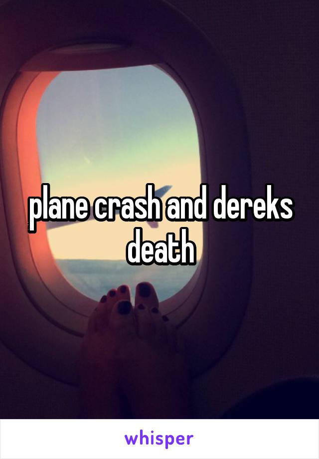 plane crash and dereks death