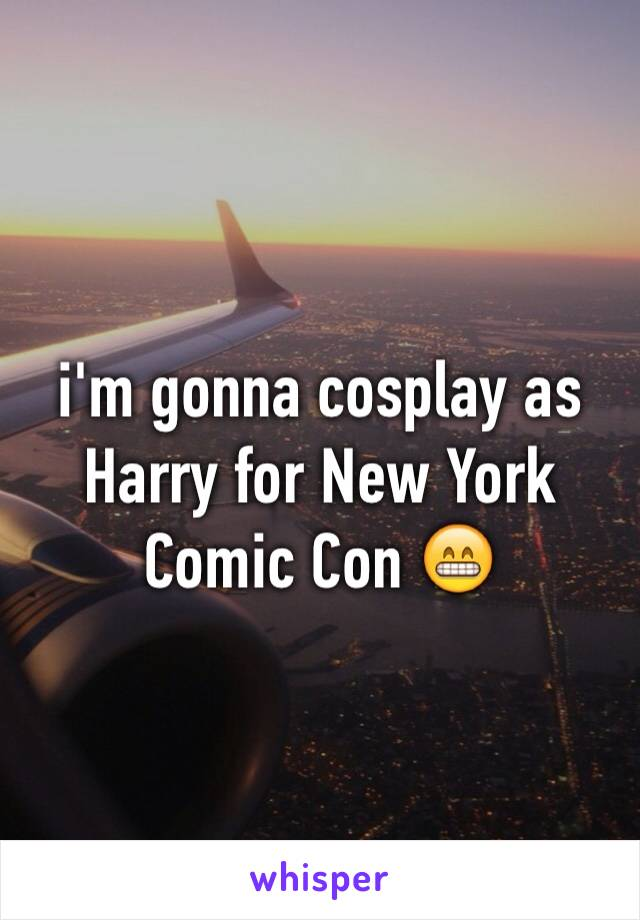 i'm gonna cosplay as Harry for New York Comic Con 😁