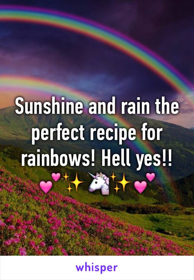 Sunshine and rain the perfect recipe for rainbows! Hell yes!!  💕✨🦄✨💕
