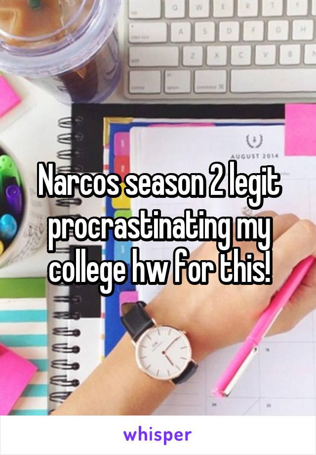Narcos season 2 legit procrastinating my college hw for this!