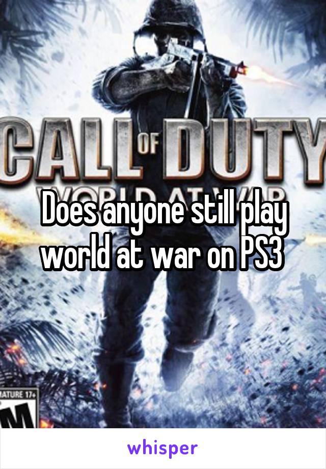 Does anyone still play world at war on PS3