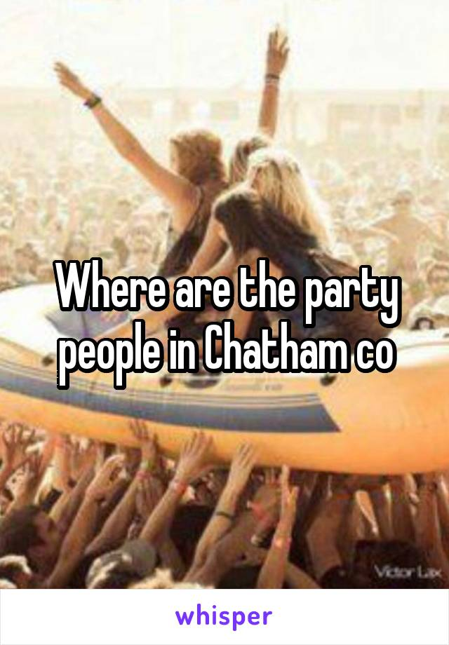 Where are the party people in Chatham co