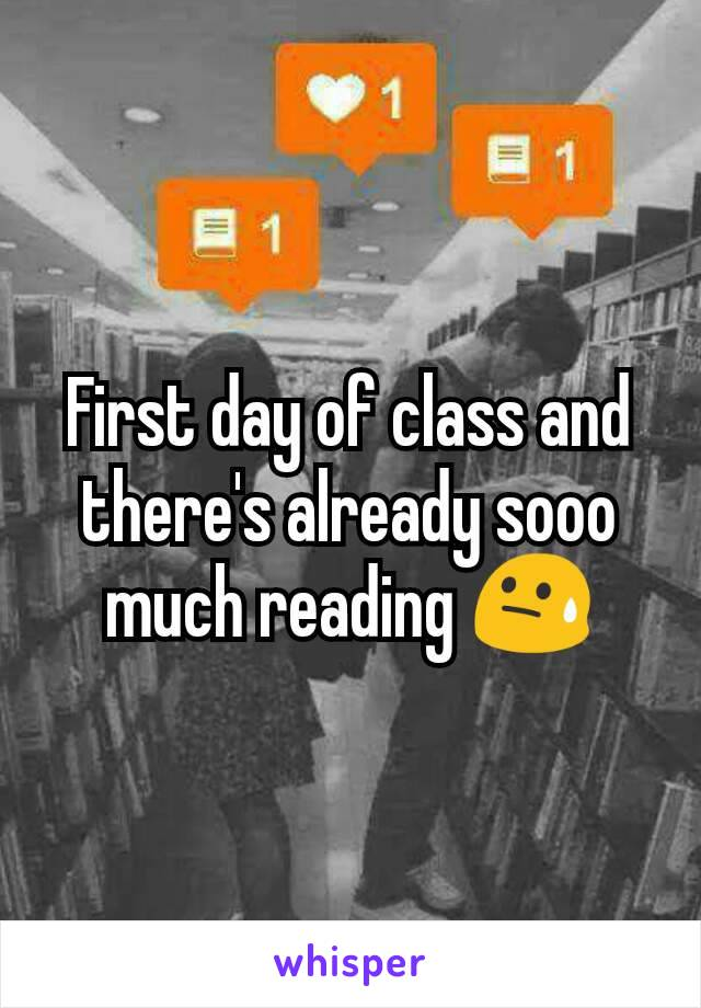 First day of class and there's already sooo much reading 😓