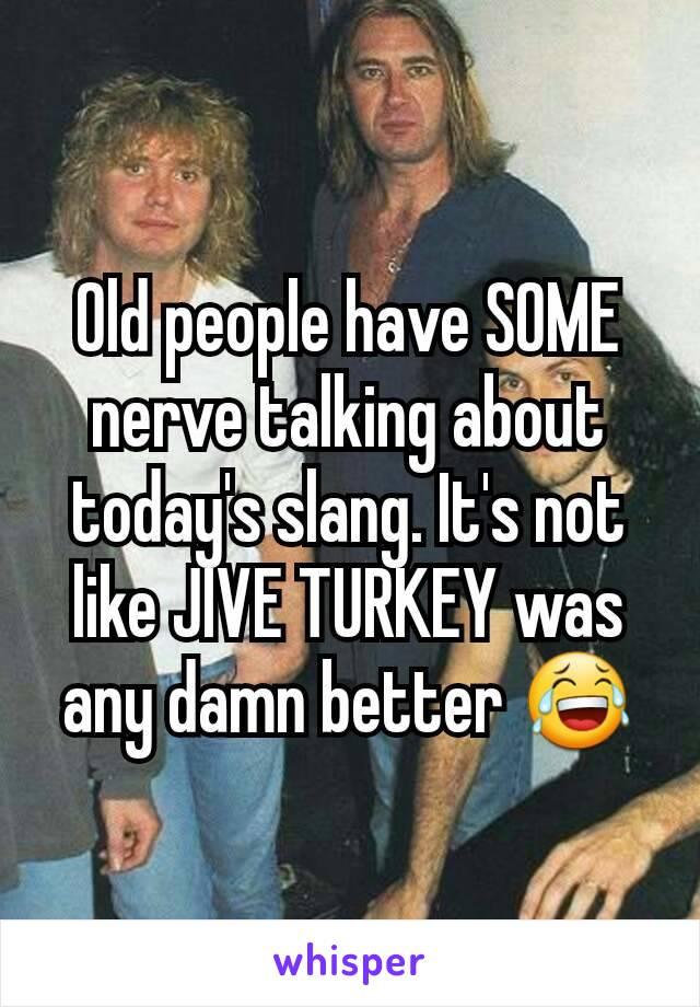 Old people slang