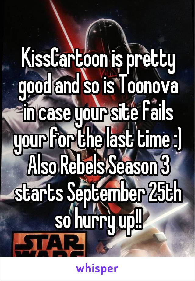 Kisscartoon Is Pretty Good And So Is Toonova In Case Your Site Fails Your For The Submitted 11 months ago by blueorange22. kisscartoon is pretty good and so is toonova in case your site fails your for the