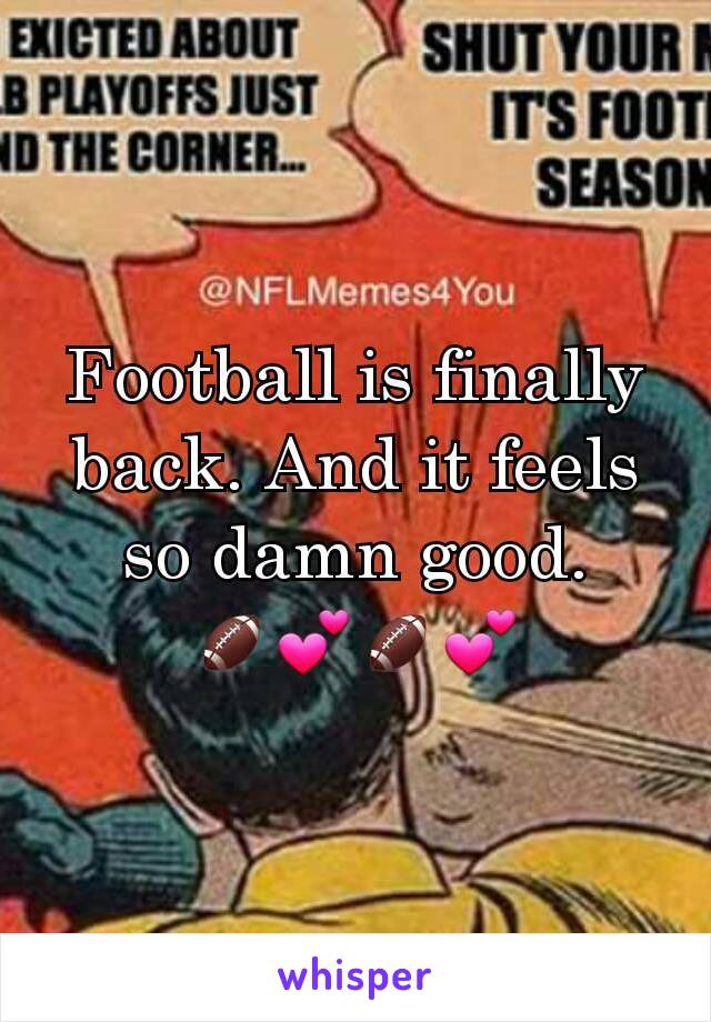 Football is finally back. And it feels so damn good. 🏈💕🏈💕